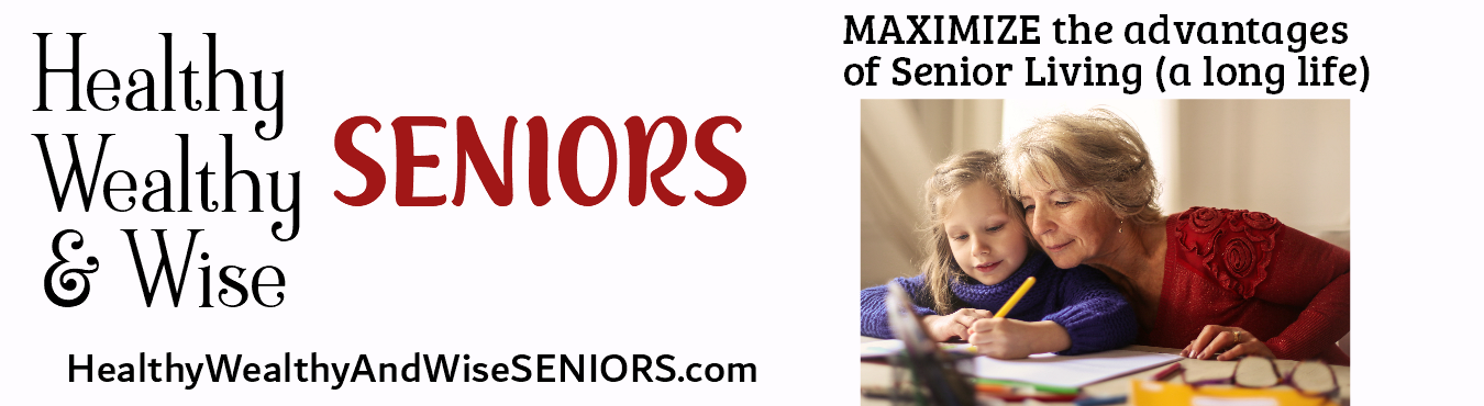 Healthy Wealthy and Wise Seniors